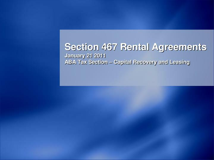 Section 467 rental agreements january 21 2011 aba tax section capital recovery and leasing