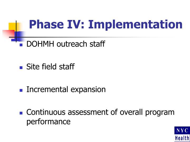 Phase IV: Implementation