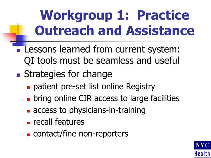 Workgroup 1:  Practice Outreach and Assistance