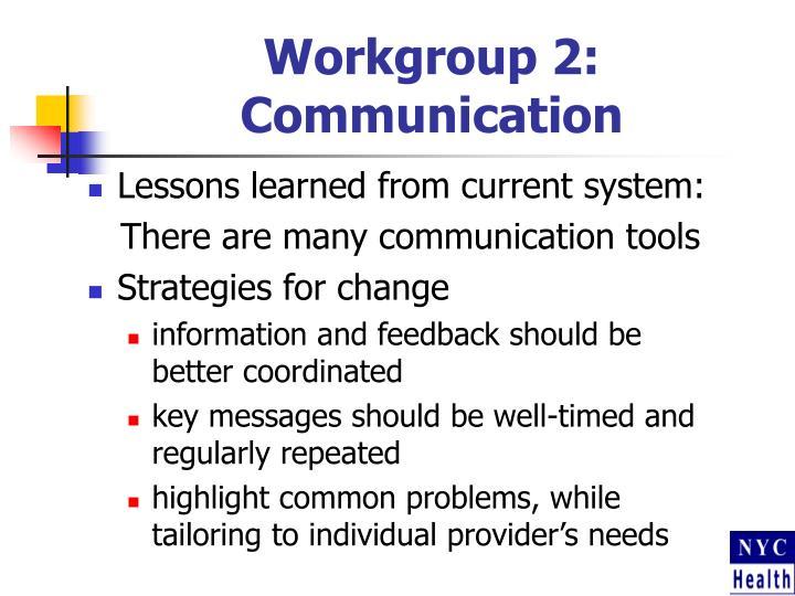 Workgroup 2:  Communication