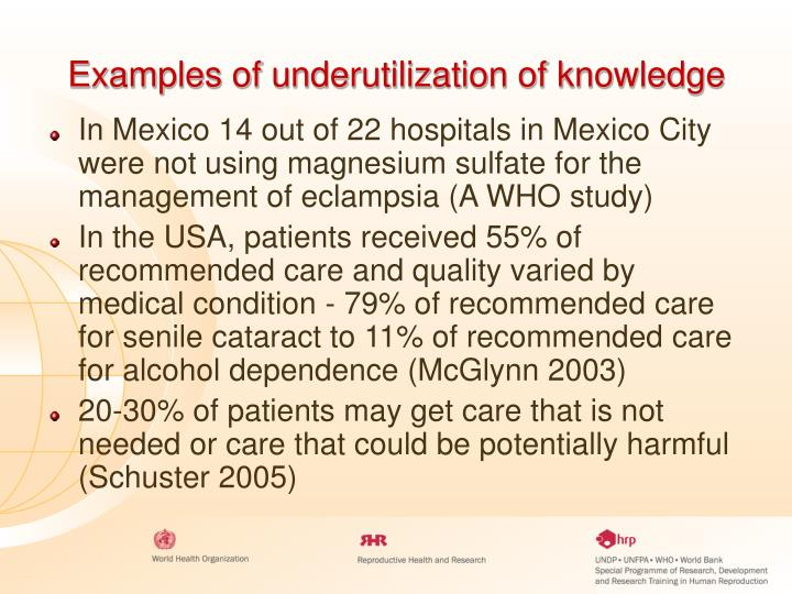 Examples of underutilization of knowledge