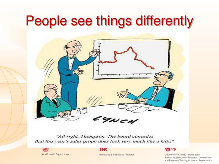 People see things differently