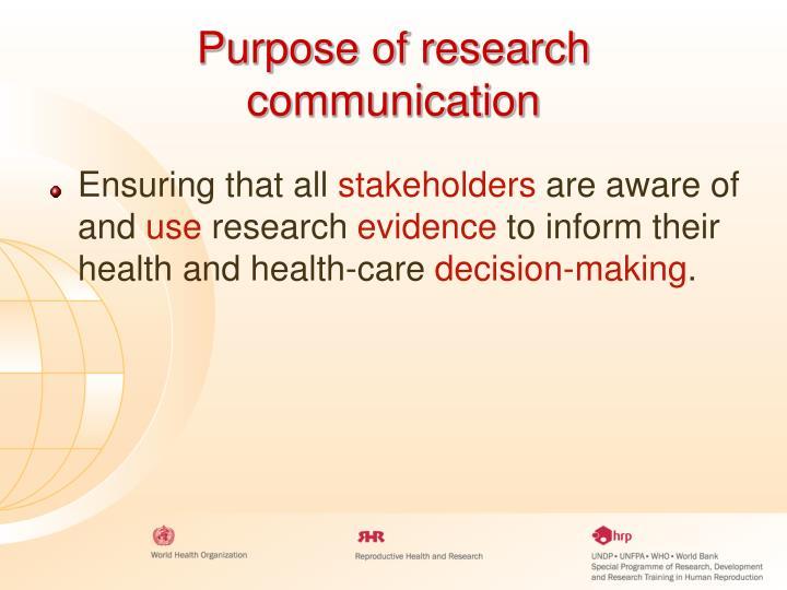 Purpose of research communication