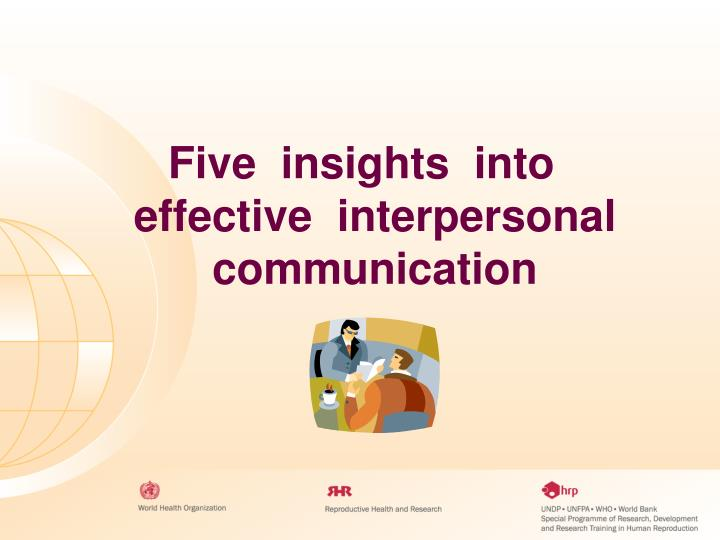 Five  insights  into effective  interpersonal communication