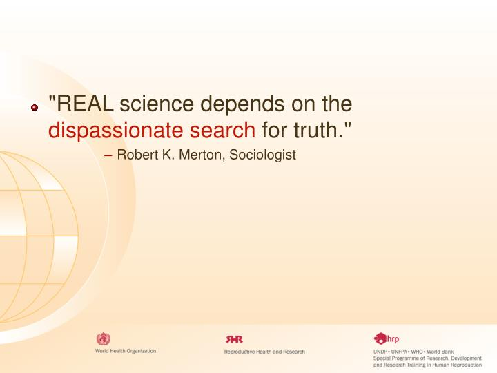 """""""REAL science depends on the"""