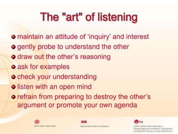 "The ""art"" of listening"