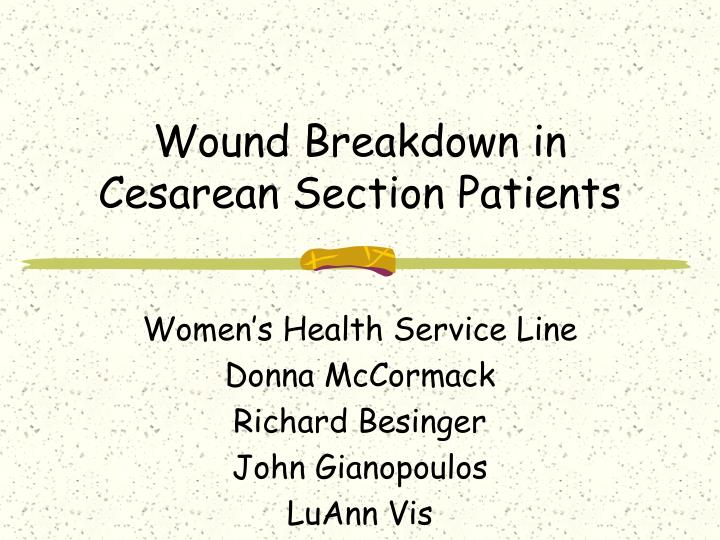 Wound breakdown in cesarean section patients