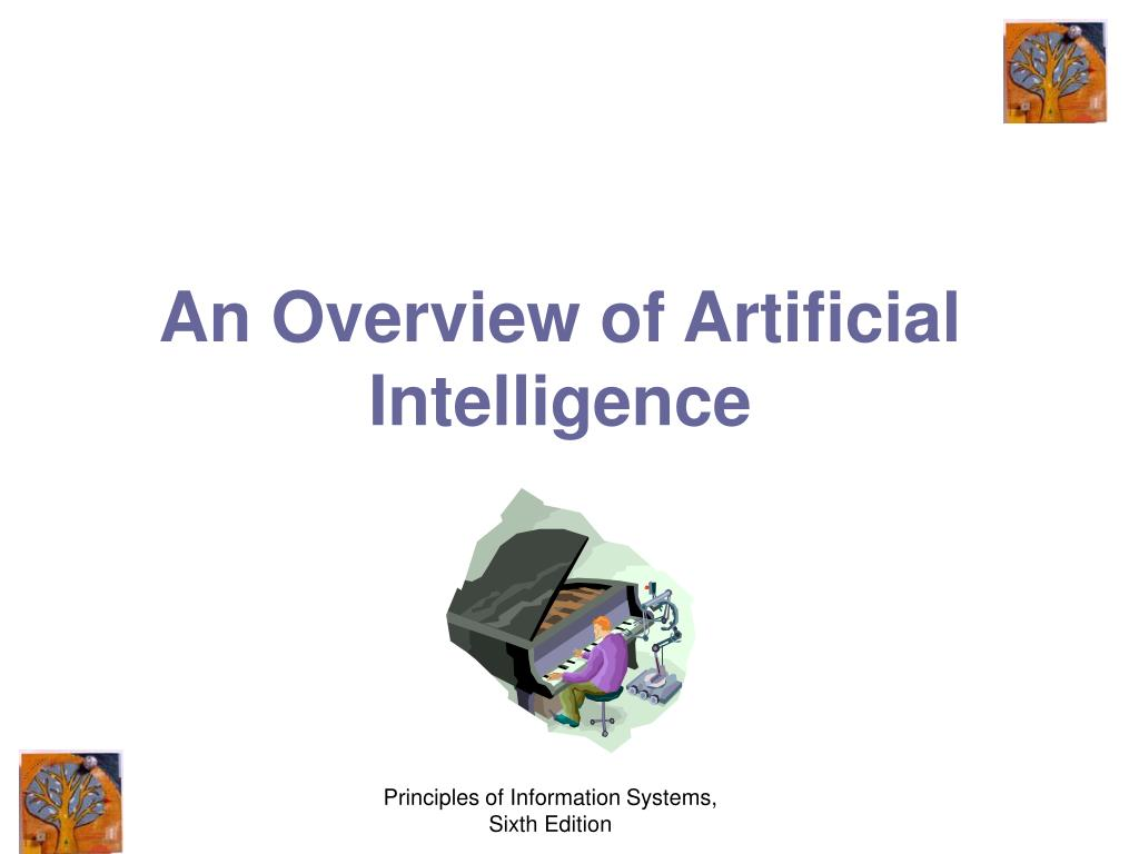an overview of artificial intelligence and the different methods used to achieve it Scope for the use of ai and machine learning in portfolio  figure 1 gives an  overview figure 1: a schematic view of ai, machine learning and big data  analytics many machine learning tools build on statistical methods that are  familiar  learning tools are being used to make which types of decisions, on.