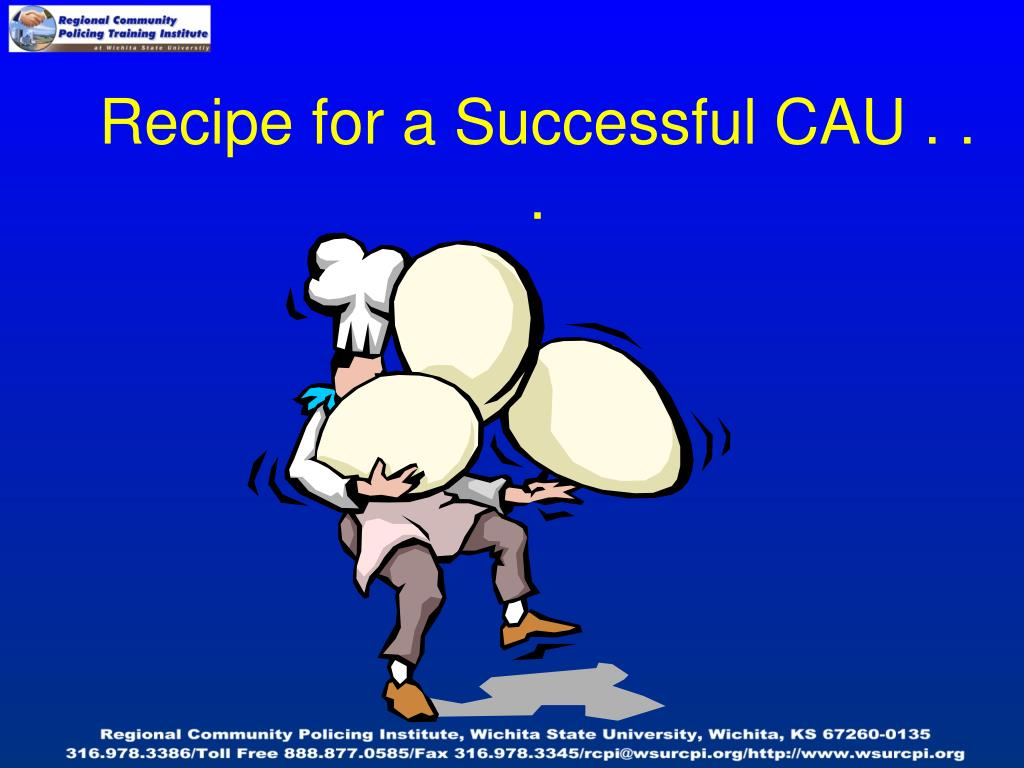 Recipe for a Successful CAU . . .