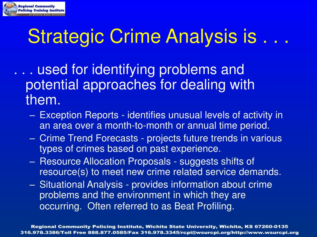 Strategic Crime Analysis is . . .