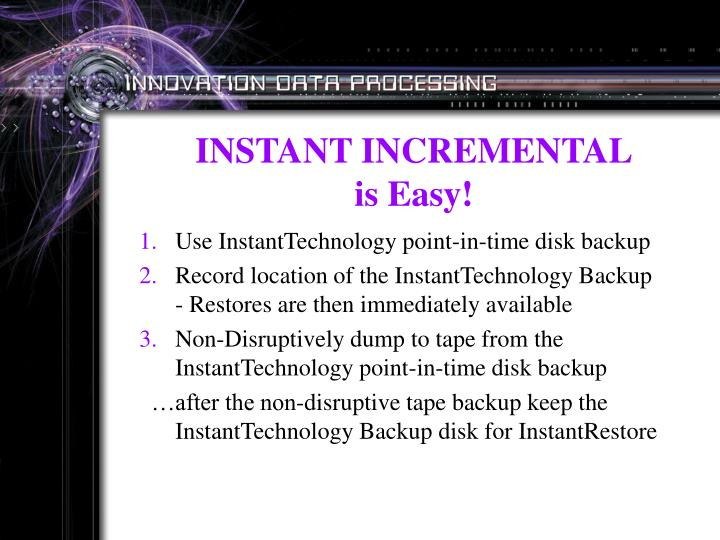 INSTANT INCREMENTAL