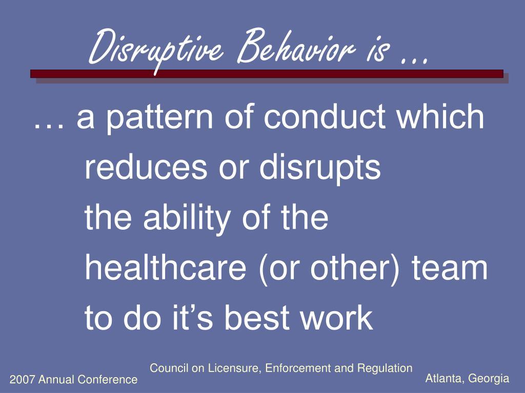 Disruptive Behavior is …