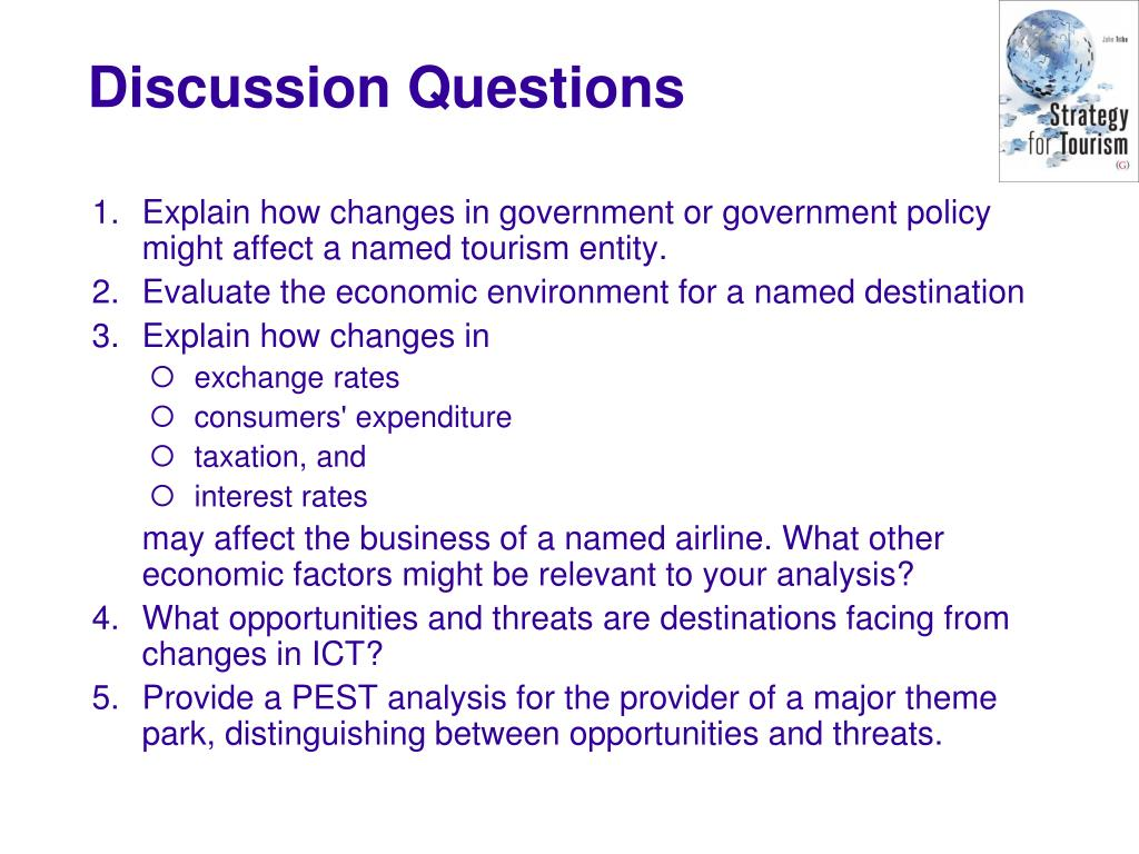 Explain how changes in government or government policy might affect a named tourism entity.