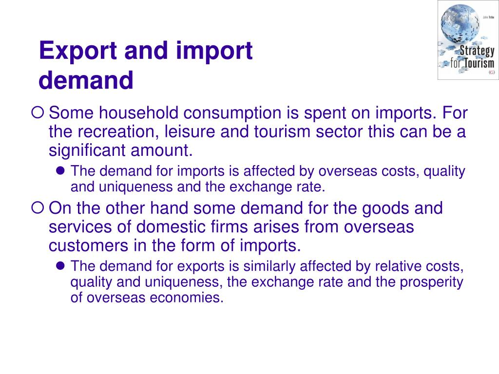 Some household consumption is spent on imports. For the recreation, leisure and tourism sector this can be a significant amount.