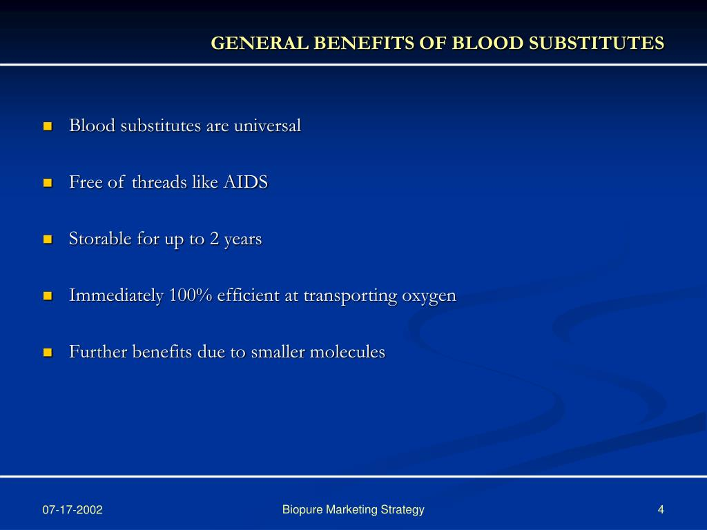 GENERAL BENEFITS OF BLOOD SUBSTITUTES