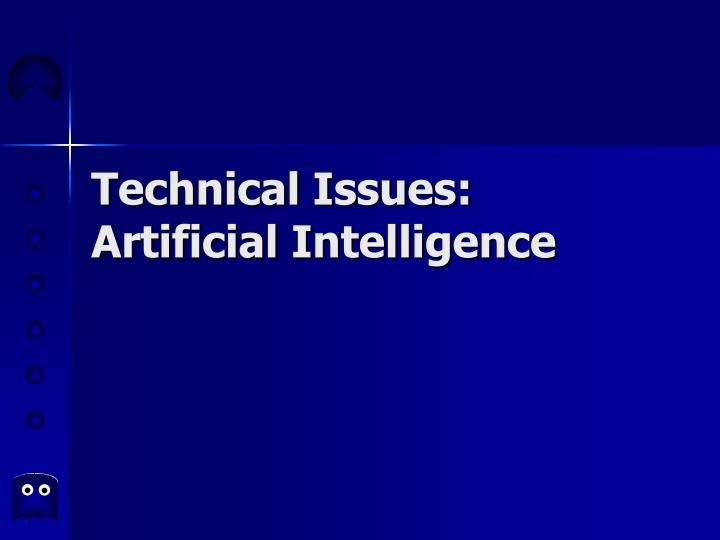 Technical issues artificial intelligence l.jpg
