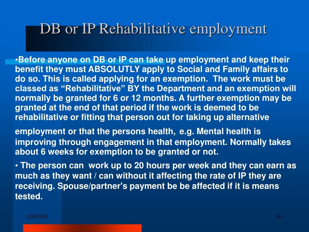 DB or IP Rehabilitative employment