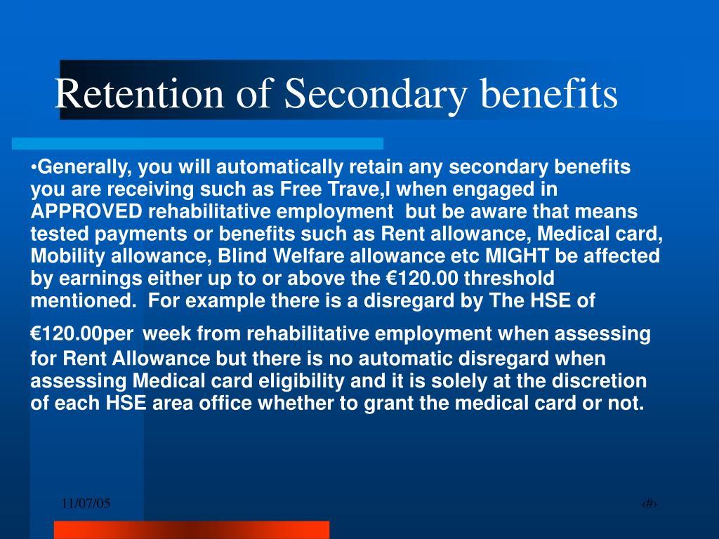 Retention of Secondary benefits