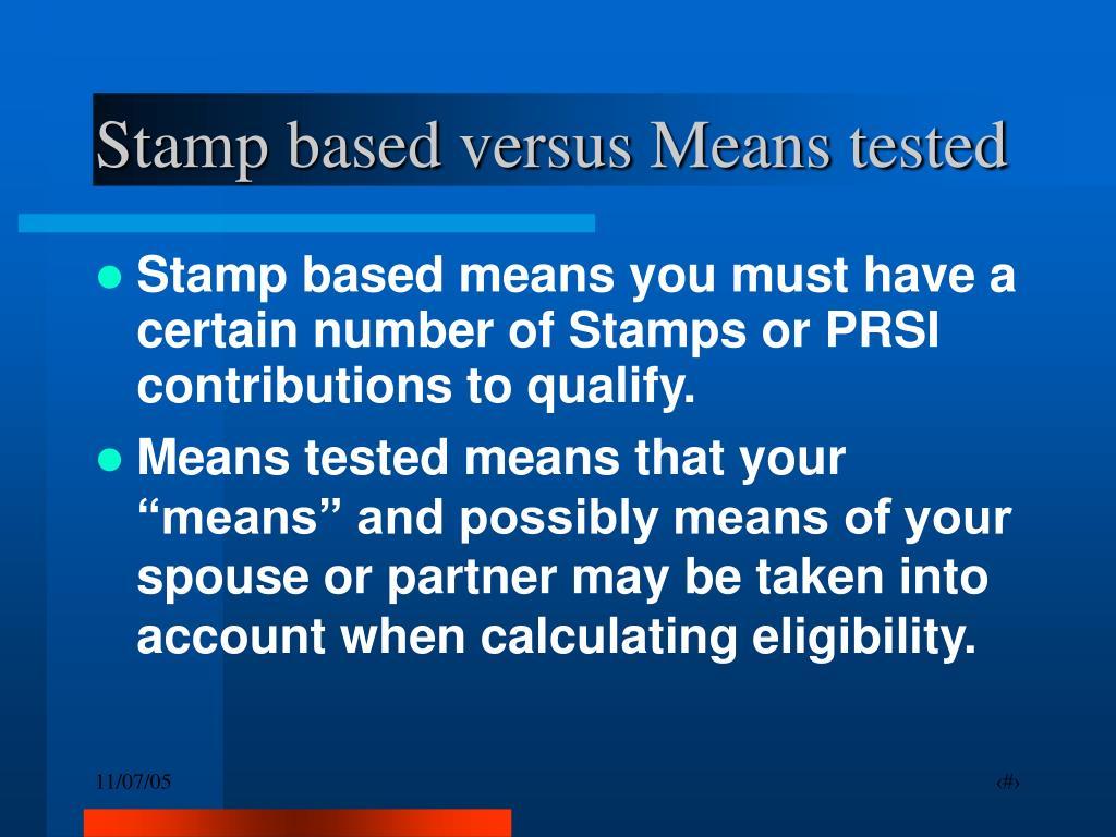 Stamp based versus Means tested