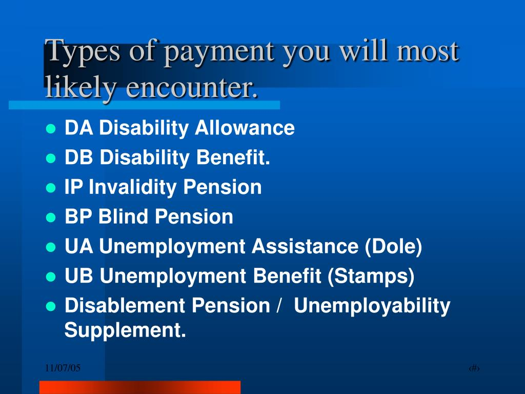 Types of payment you will most likely encounter.