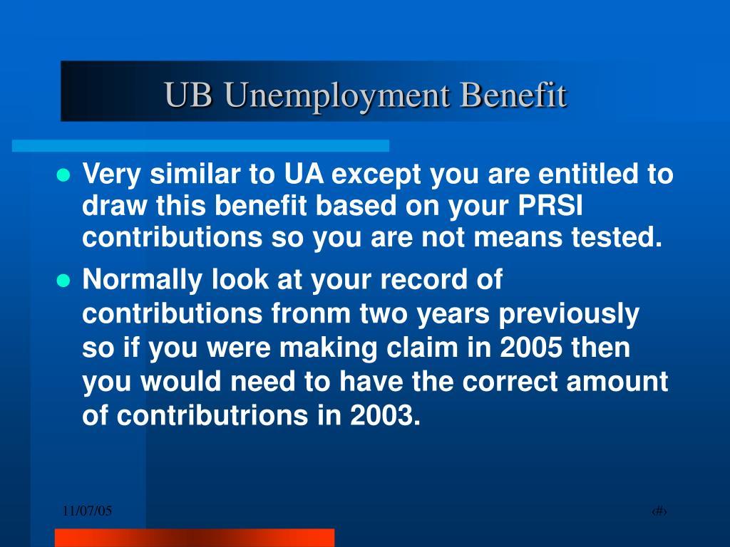 UB Unemployment Benefit