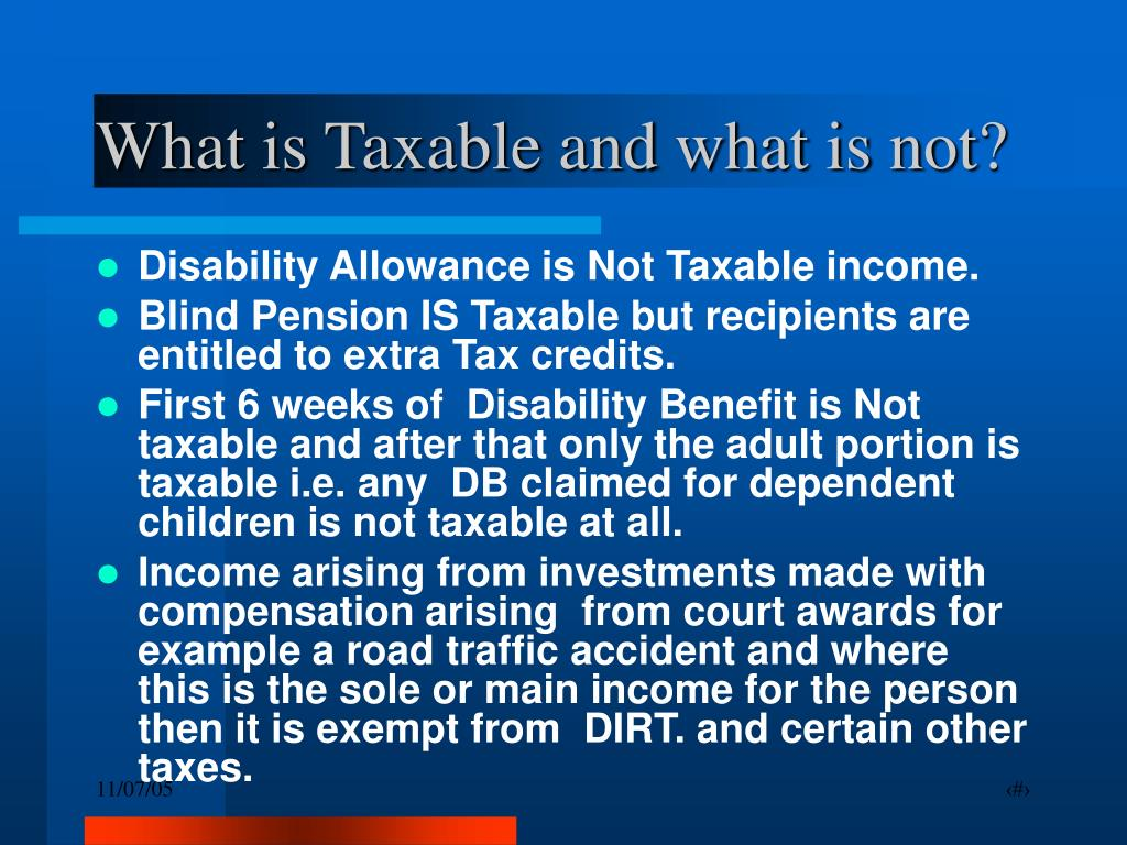 What is Taxable and what is not?