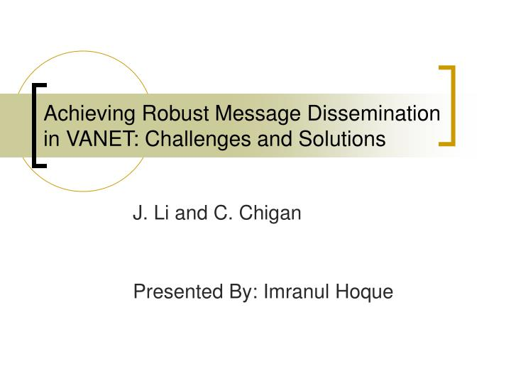 Achieving Robust Message Dissemination in VANET: Challenges and Solutions