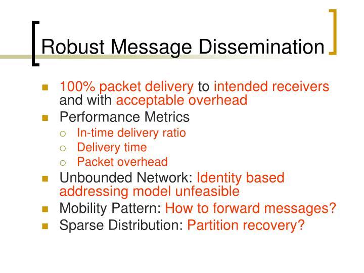 Robust Message Dissemination