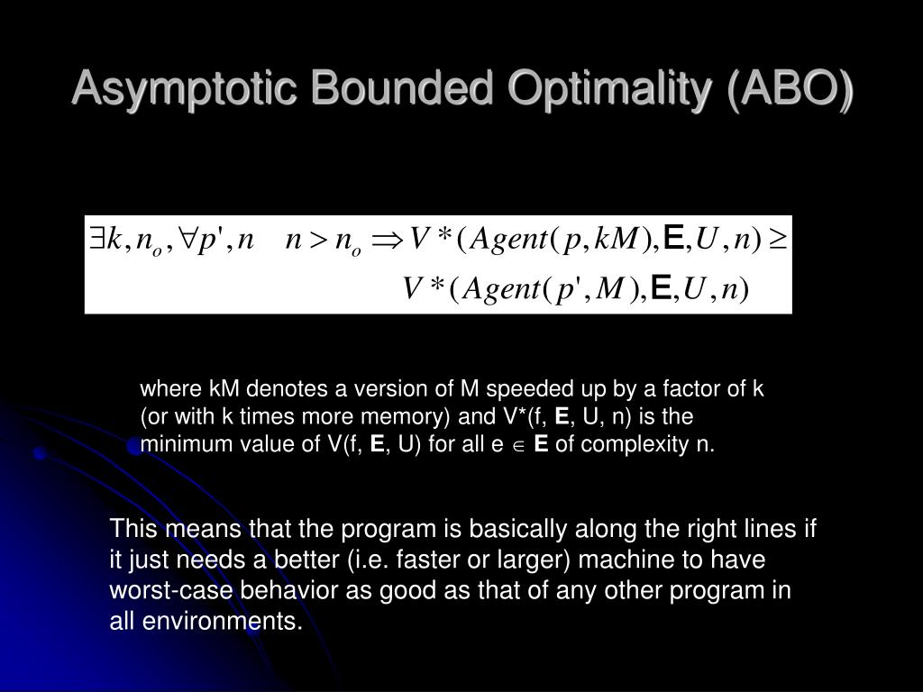 Asymptotic Bounded Optimality (ABO)