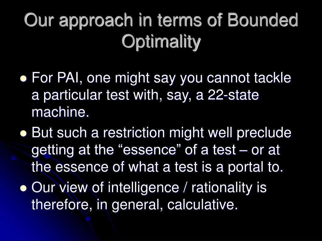 Our approach in terms of Bounded Optimality