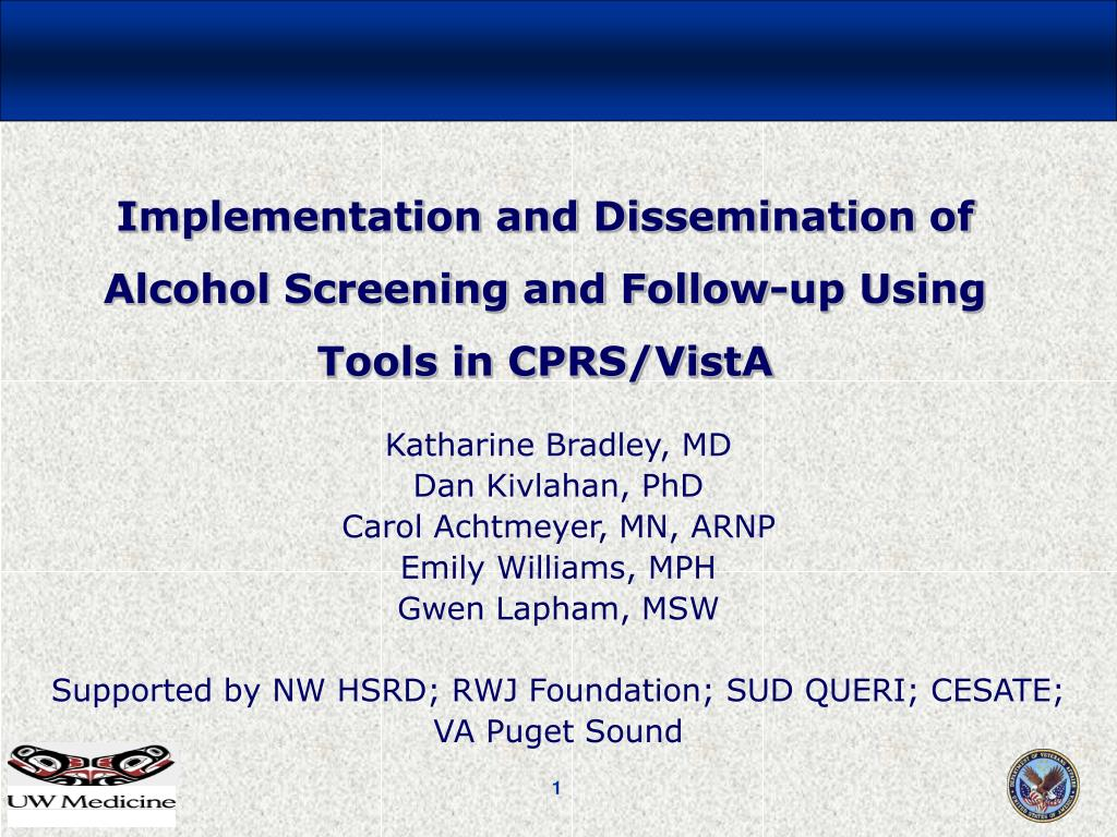 Implementation and Dissemination of Alcohol Screening and Follow-up Using Tools in CPRS/VistA