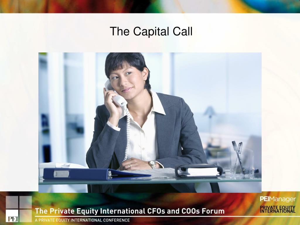The Capital Call