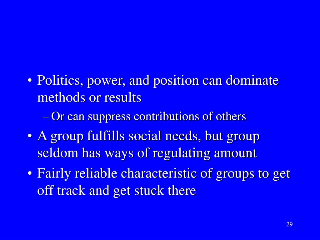 Politics, power, and position can dominate methods or results
