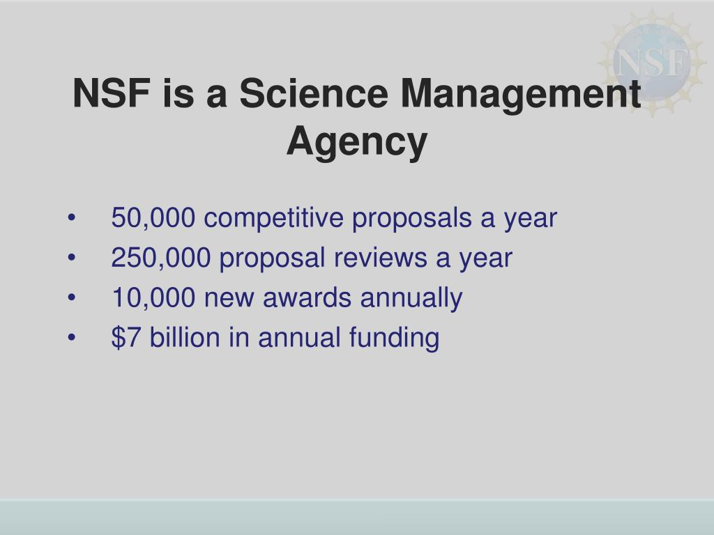 NSF is a Science Management Agency
