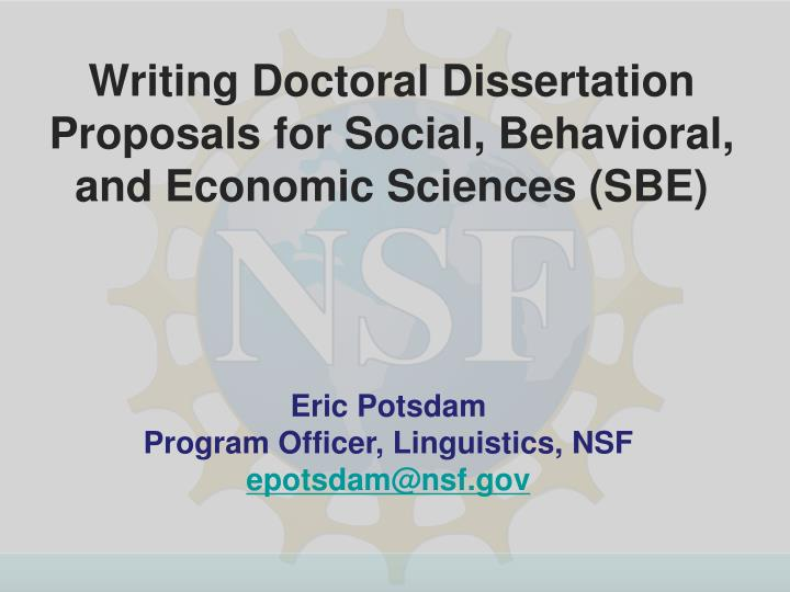 Writing doctoral dissertation proposals for social behavioral and economic sciences sbe