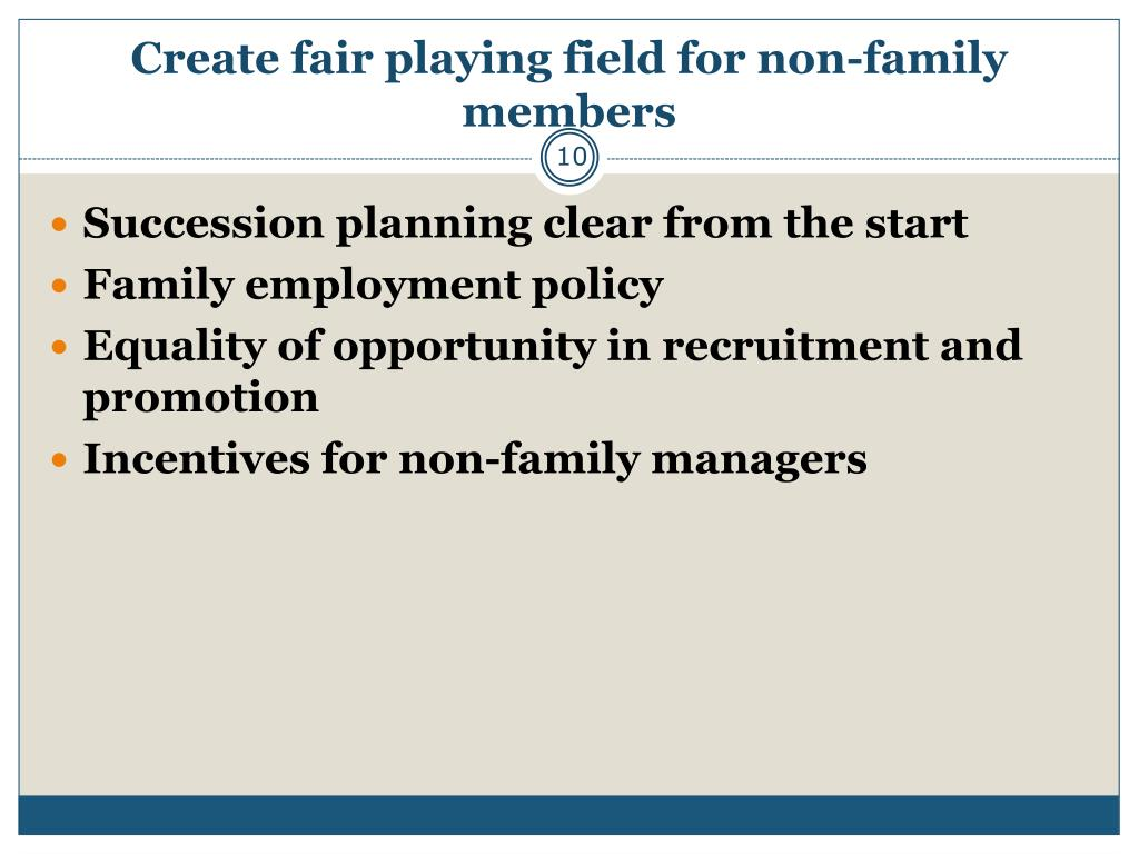 Create fair playing field for non-family members