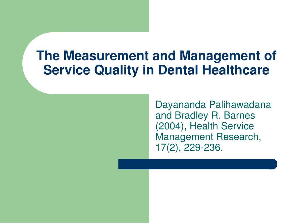 The Measurement and Management of Service Quality in Dental Healthcare