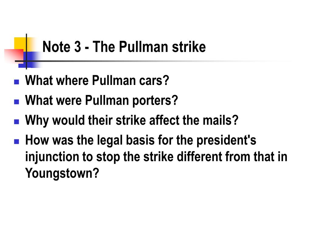 Note 3 - The Pullman strike
