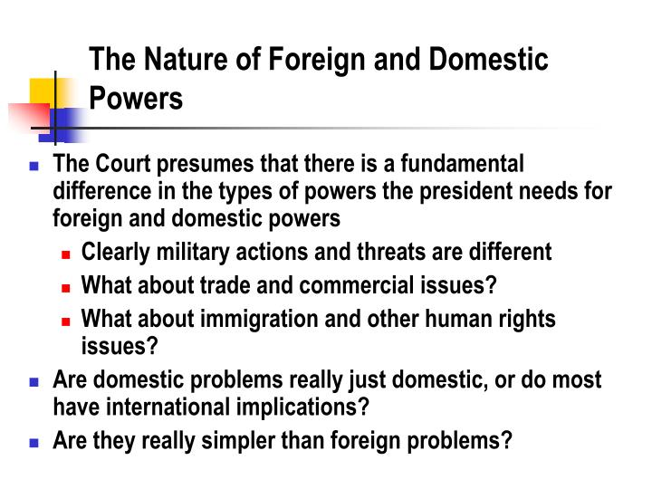 The nature of foreign and domestic powers