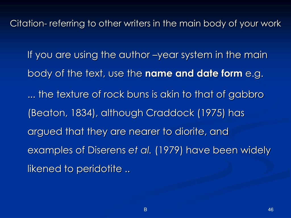 Citation- referring to other writers in the main body of your work