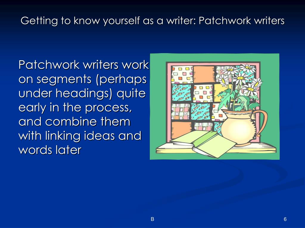 Getting to know yourself as a writer: Patchwork writers