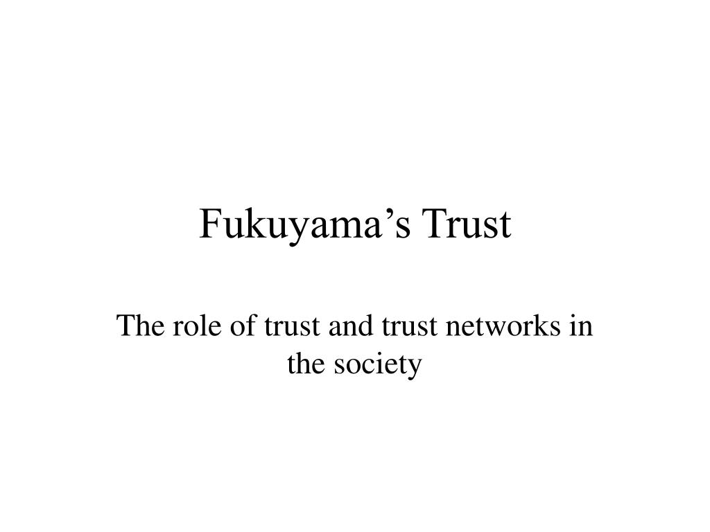 Trust: The Social Virtues and the Creation of Prosperity ...