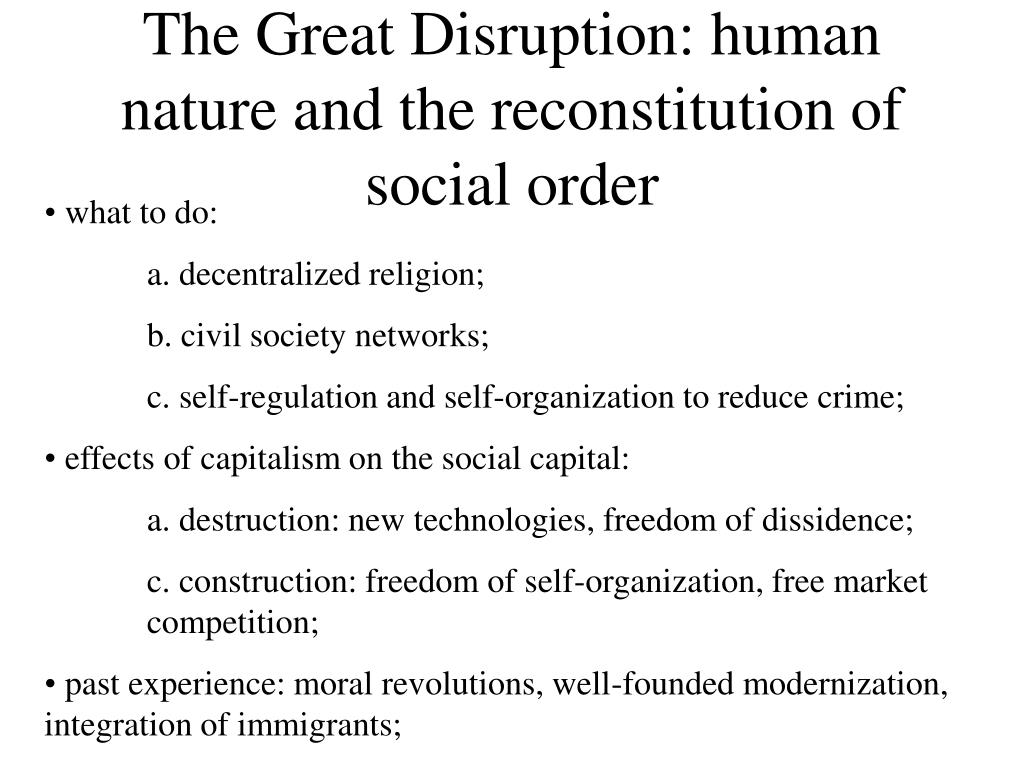 The Great Disruption: human nature and the reconstitution of social order