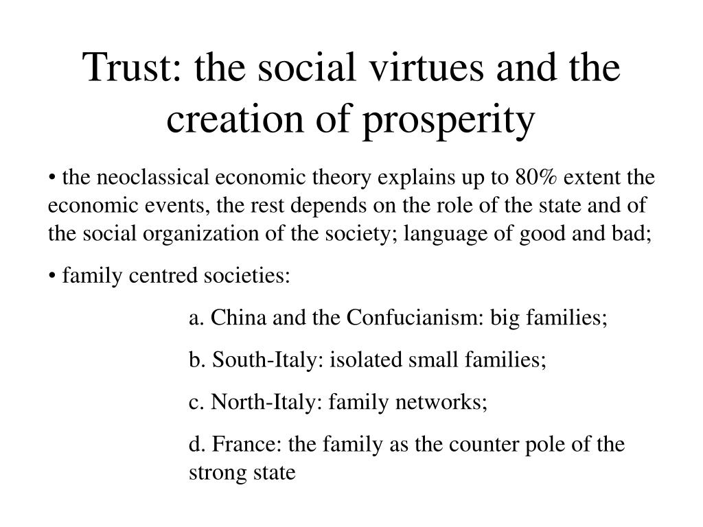 trust as a major factor in determining prosperity in trust the social virtues and the creation of pr