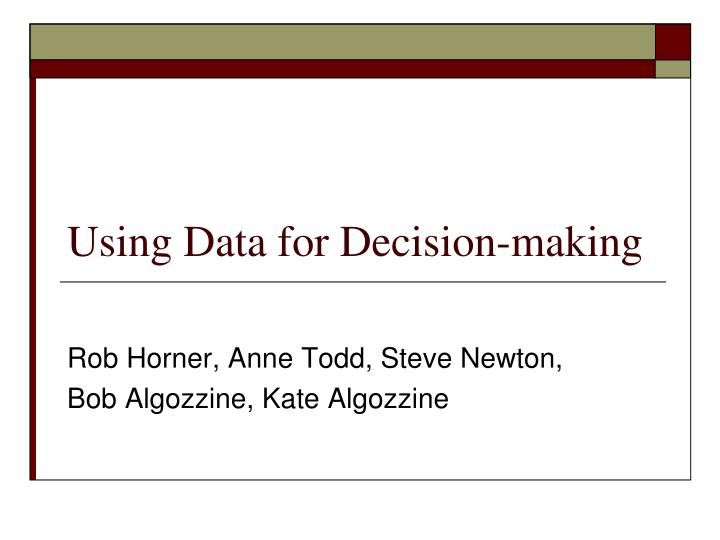 Using data for decision making