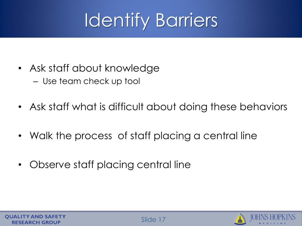 Identify Barriers