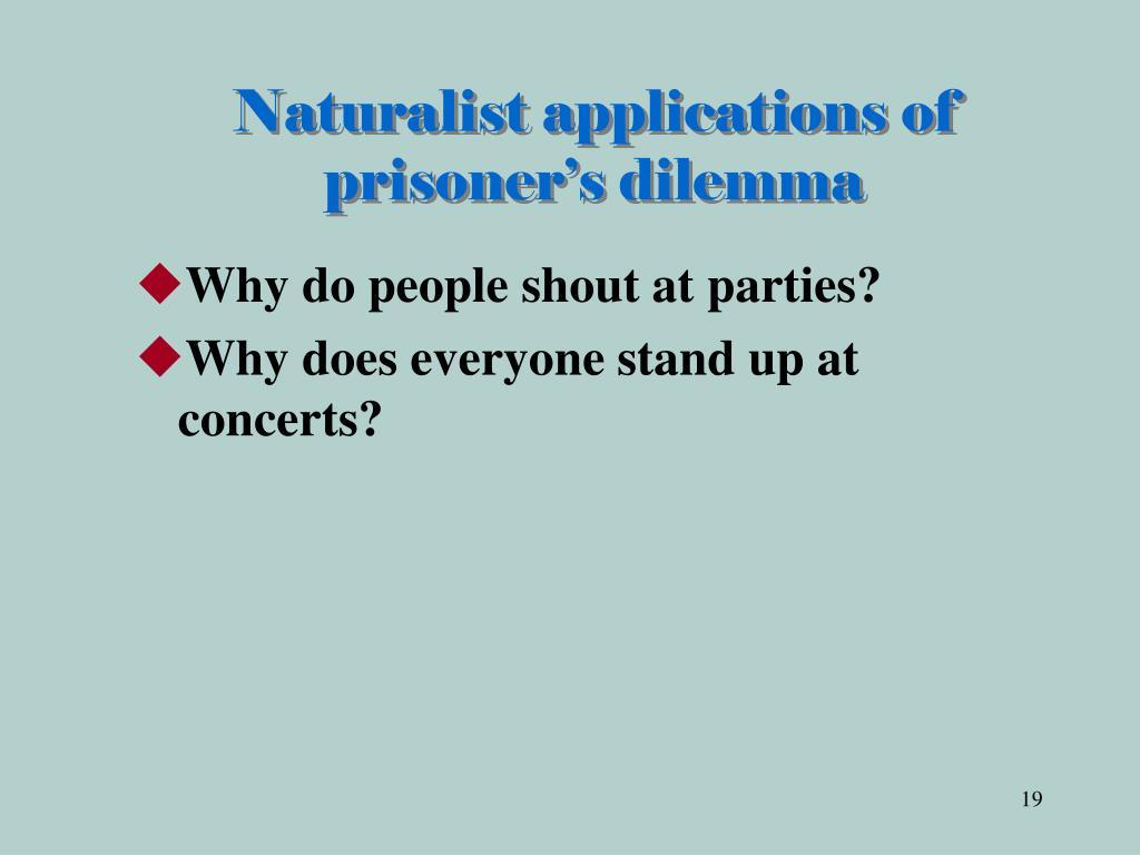 Naturalist applications of prisoner's dilemma