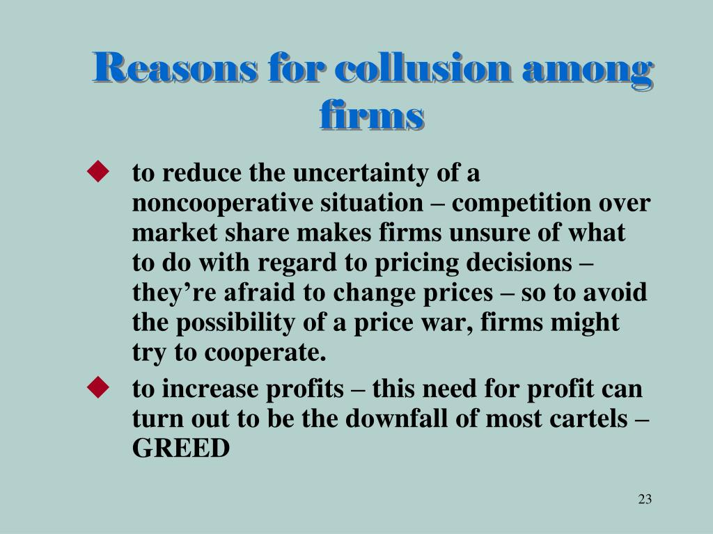 Reasons for collusion among firms