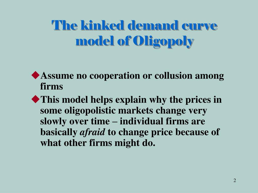 The kinked demand curve model of Oligopoly