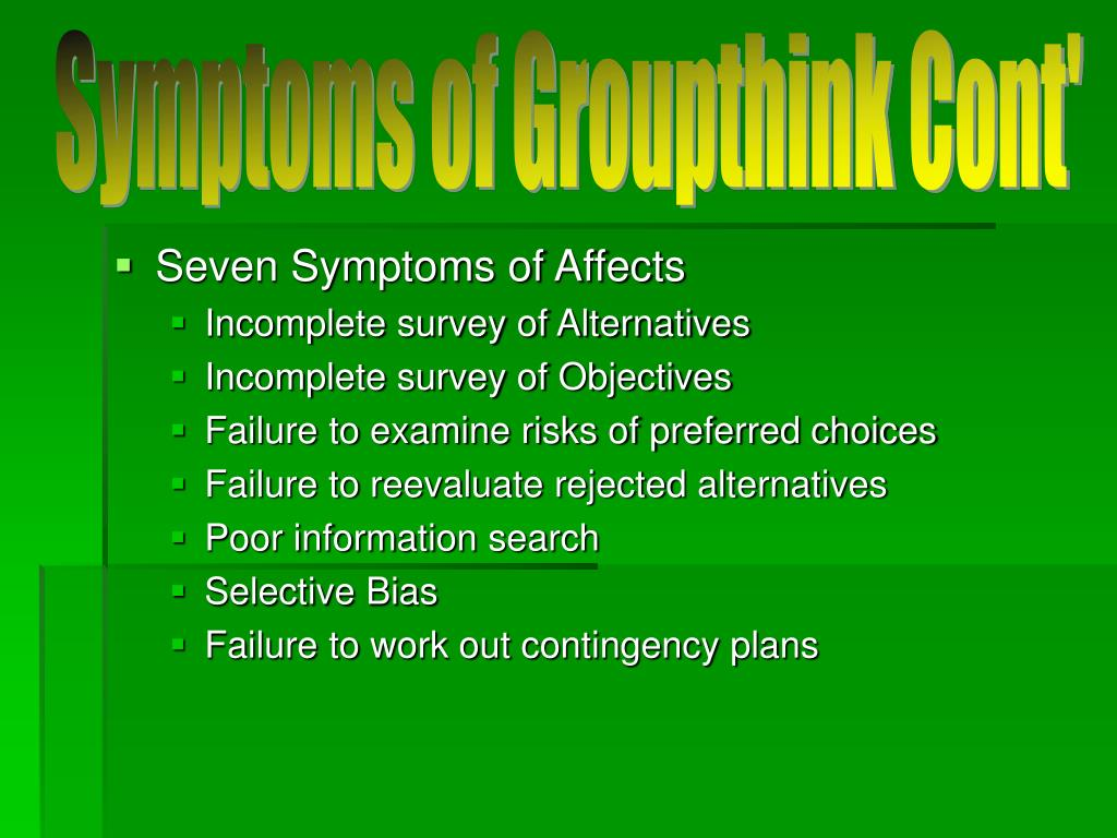 Symptoms of Groupthink Cont'
